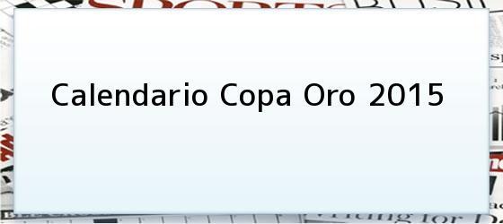 Calendario Copa Oro 2015