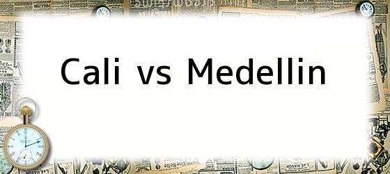 Cali vs Medellin