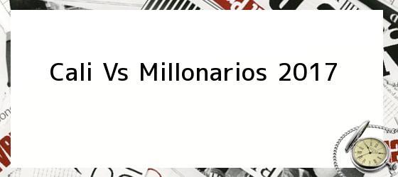 Cali Vs Millonarios 2017