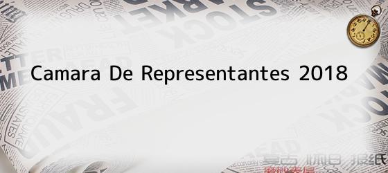 Camara De Representantes 2018