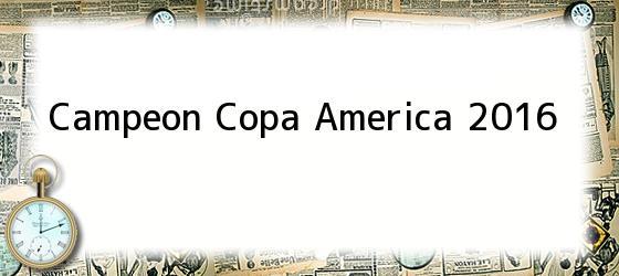 Campeon Copa America 2016