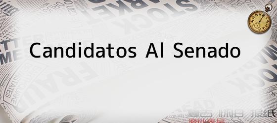 Candidatos Al Senado