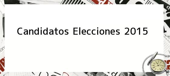 Candidatos Elecciones 2015