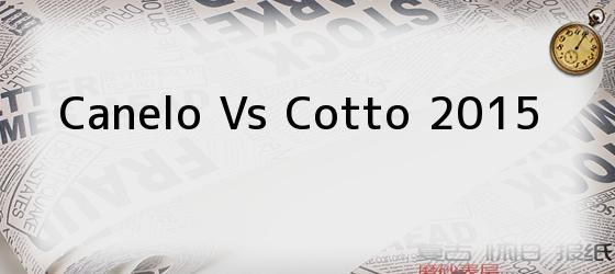 Canelo Vs Cotto 2015