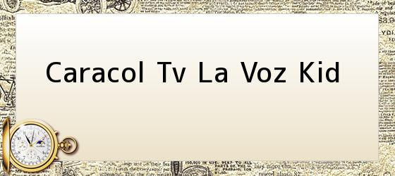 Caracol Tv La Voz Kid