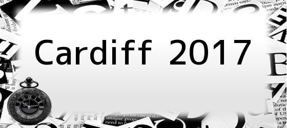 Cardiff 2017