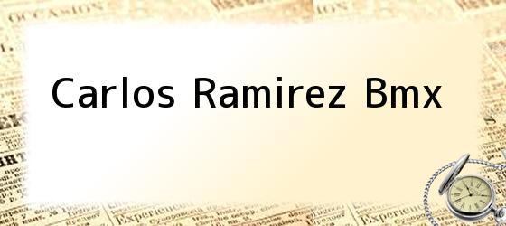 Carlos Ramirez Bmx