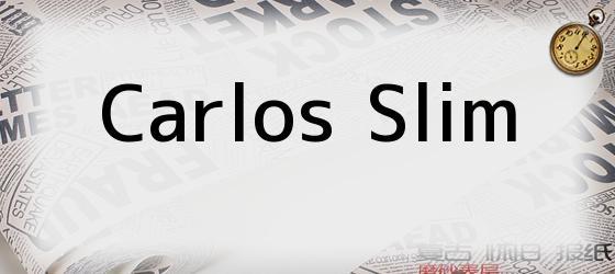 <i>CARLOS SLIM</i>