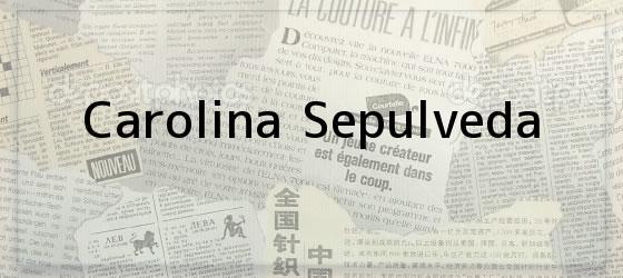 Carolina Sepulveda