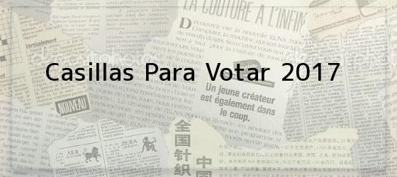 Casillas Para Votar 2017