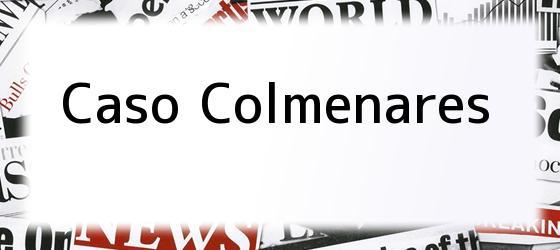 Caso Colmenares