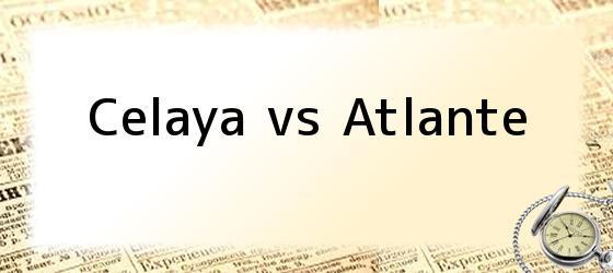 Celaya vs Atlante