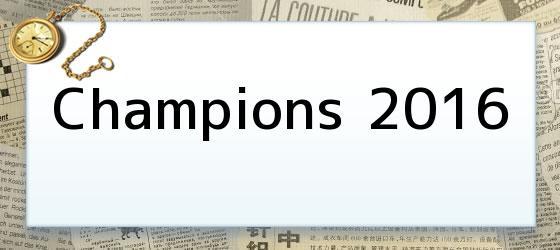 Champions 2016