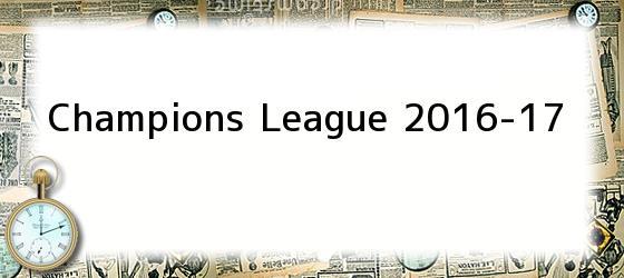 Champions League 2016-17