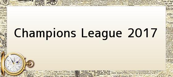 <i>Champions League</i> 2017