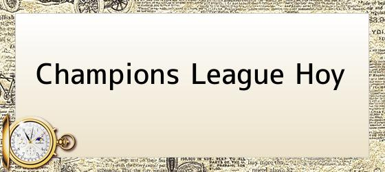 Champions League Hoy