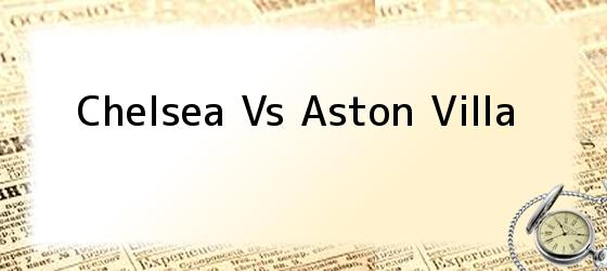 Chelsea Vs Aston Villa