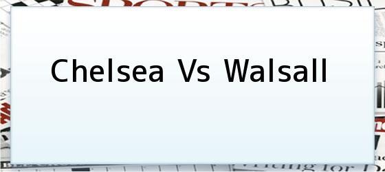 Chelsea Vs Walsall