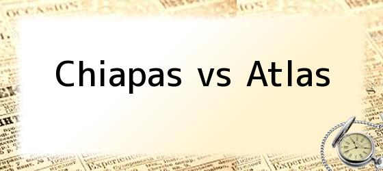 Chiapas vs Atlas