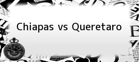 Chiapas vs Queretaro