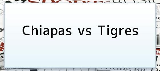 Chiapas vs Tigres