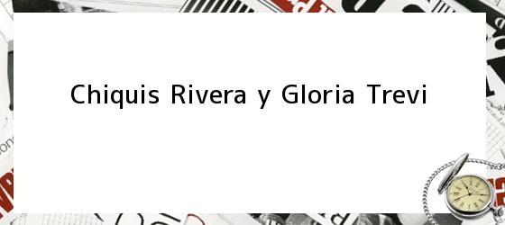 Chiquis Rivera y Gloria Trevi