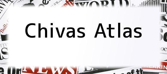 Chivas Atlas