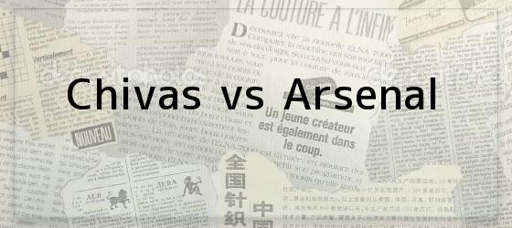 Chivas vs Arsenal