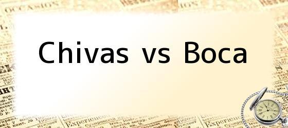Chivas vs Boca