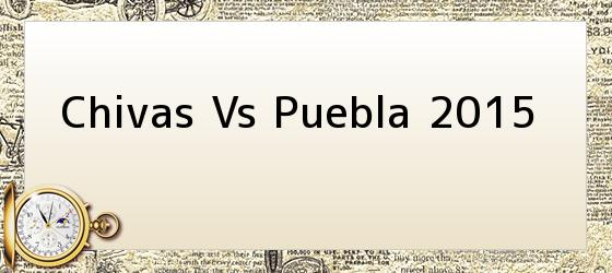 Chivas Vs Puebla 2015