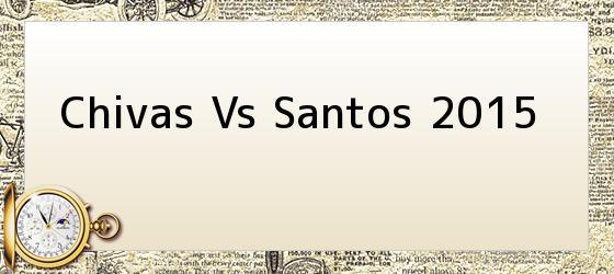 Chivas Vs Santos 2015