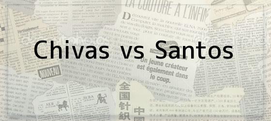 Chivas vs Santos