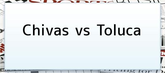 Chivas vs Toluca