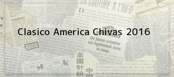 Clasico America Chivas 2016