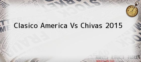 Clasico America Vs Chivas 2015