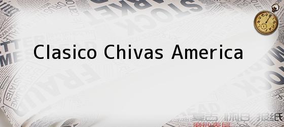 Clasico Chivas America