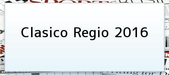 Clasico Regio 2016