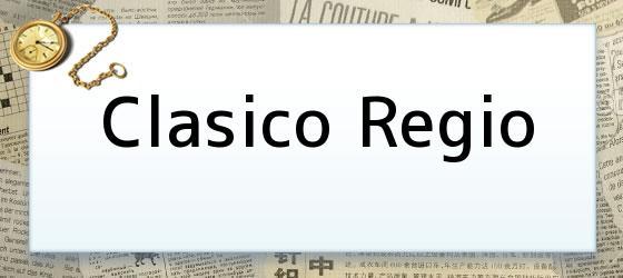 Clasico Regio