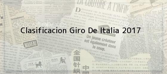 Clasificacion Giro De Italia 2017
