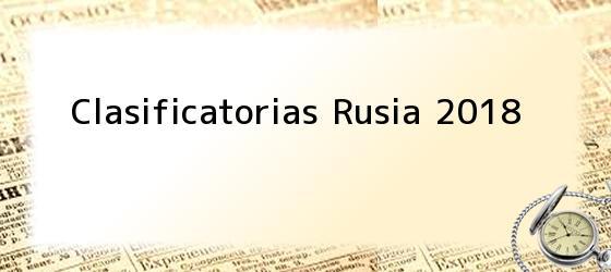 Clasificatorias Rusia 2018