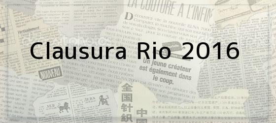 Clausura Rio 2016