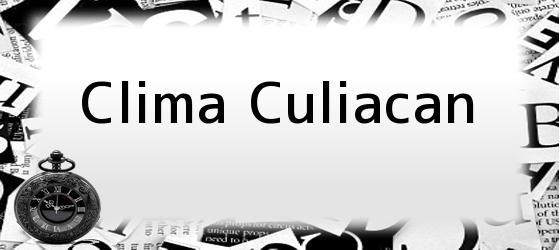 Clima Culiacan