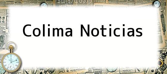 Colima Noticias