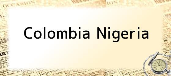 Colombia Nigeria