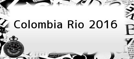 Colombia Río 2016