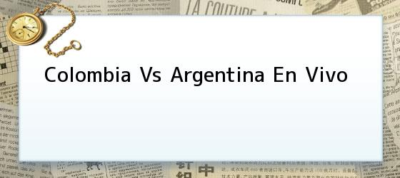 Colombia Vs Argentina En Vivo