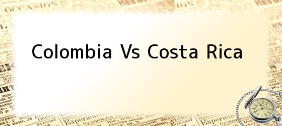 Colombia vs Costa Rica