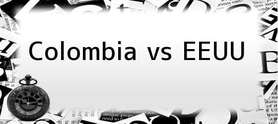 Colombia vs EEUU