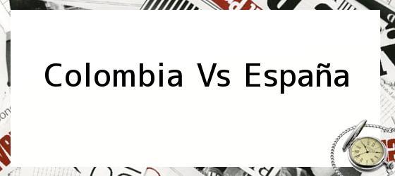 Colombia vs España