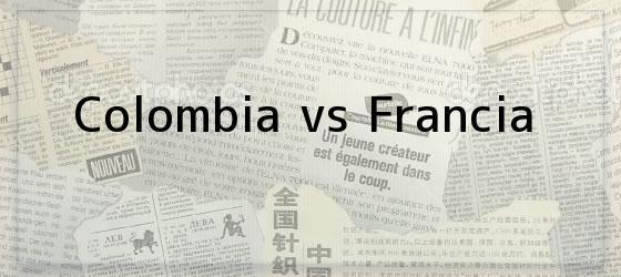 Colombia vs Francia